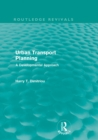 Urban Transport Planning (Routledge Revivals) : A developmental approach - eBook