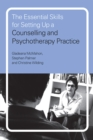 The Essential Skills for Setting Up a Counselling and Psychotherapy Practice - eBook