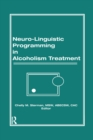 Neuro-Linguistic Programming in Alcoholism Treatment - eBook