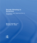 Drunk Driving in America : Strategies and Approaches to Treatment - eBook