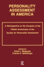 Personality Assessment in America : A Retrospective on the Occasion of the Fiftieth Anniversary of the Society for Personality Assessment - eBook