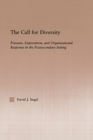 The Call For Diversity : Pressure, Expectation, and Organizational Response in the Postsecondary Setting - eBook