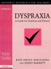 Dyspraxia : A Guide for Teachers and Parents - eBook