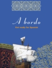 A Bordo : Get Ready for Spanish - eBook