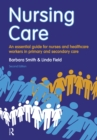 Nursing Care : an essential guide for nurses and healthcare workers in primary and secondary care - eBook