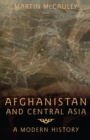 Afghanistan and Central Asia : A Modern History - eBook