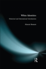 White Identities : An Historical & International Introduction - eBook