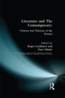 Literature and The Contemporary : Fictions and Theories of the Present - eBook