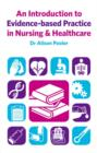 An Introduction to Evidence-based Practice in Nursing & Healthcare - eBook