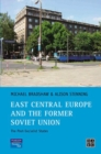 East Central Europe and the former Soviet Union : The Post-Socialist States - eBook