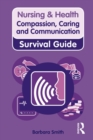 Nursing & Health Survival Guide: Compassion, Caring and Communication - eBook