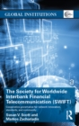 The Society for Worldwide Interbank Financial Telecommunication (SWIFT) : Cooperative governance for network innovation, standards, and community - eBook