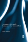 The Impact of Scientific Evidence on the Criminal Trial : The Case of DNA Evidence - eBook