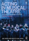 Acting in Musical Theatre : A Comprehensive Course - eBook