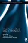 Ethical Practice of Social Media in Public Relations - eBook