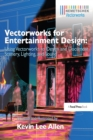 Vectorworks for Entertainment Design : Using Vectorworks to Design and Document Scenery, Lighting, and Sound - eBook