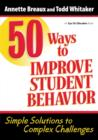 50 Ways to Improve Student Behavior : Simple Solutions to Complex Challenges - eBook