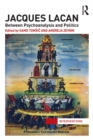 Jacques Lacan : Between Psychoanalysis and Politics - eBook