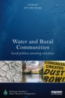 Water and Rural Communities : Local Politics, Meaning and Place - eBook