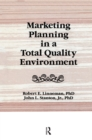 Marketing Planning in a Total Quality Environment - eBook