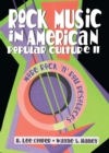 Rock Music in American Popular Culture II : More Rock 'n' Roll Resources - eBook