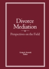 Divorce Mediation : Perspectives on the Field - eBook