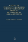 A Study of Innovative Behavior : In High Technology Product Development Organizations - eBook