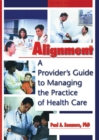 Alignment : A Provider's Guide to Managing the Practice of Health Care - eBook