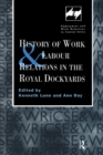 History of Work and Labour Relations in the Royal Dockyards - eBook