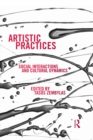 Artistic Practices : Social Interactions and Cultural Dynamics - eBook