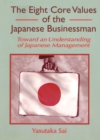 The Eight Core Values of the Japanese Businessman : Toward an Understanding of Japanese Management - eBook