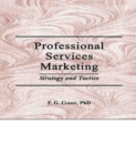 Professional Services Marketing : Strategy and Tactics - eBook