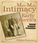 Male-Male Intimacy in Early America : Beyond Romantic Friendships - eBook