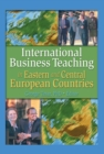 International Business Teaching in Eastern and Central European Countries - eBook