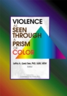 Violence as Seen Through a Prism of Color - eBook