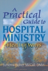 A Practical Guide to Hospital Ministry : Healing Ways - eBook