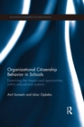 Organizational Citizenship Behavior in Schools : Examining the impact and opportunities within educational systems - eBook