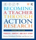 Becoming a Teacher through Action Research : Process, Context, and Self-Study - eBook