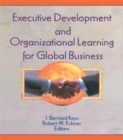Executive Development and Organizational Learning for Global Business - eBook