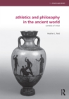 Athletics and Philosophy in the Ancient World : Contests of Virtue - eBook