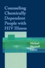 Counseling Chemically Dependent People with HIV Illness - eBook