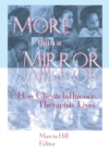 More than a Mirror : How Clients Influence Therapists' Lives - eBook