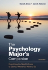 The Psychology Major's Companion : Everything You Need to Know to Get Where You Want to Go - Book