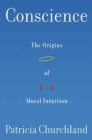 Conscience : The Origins of Moral Intuition - Book