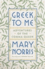 Greek to Me : Adventures of the Comma Queen - Book
