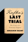 Kafka`s Last Trial - The Case of a Literary Legacy - Book