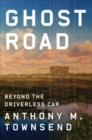 Ghost Road : Beyond the Driverless Car - Book