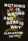 Nothing Is Wrong and Here Is Why : Essays - Book