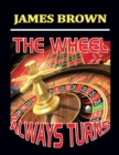 The Wheel Always Turns - eBook