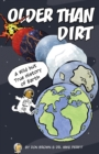 Older Than Dirt : A Wild but True History of Earth - eBook